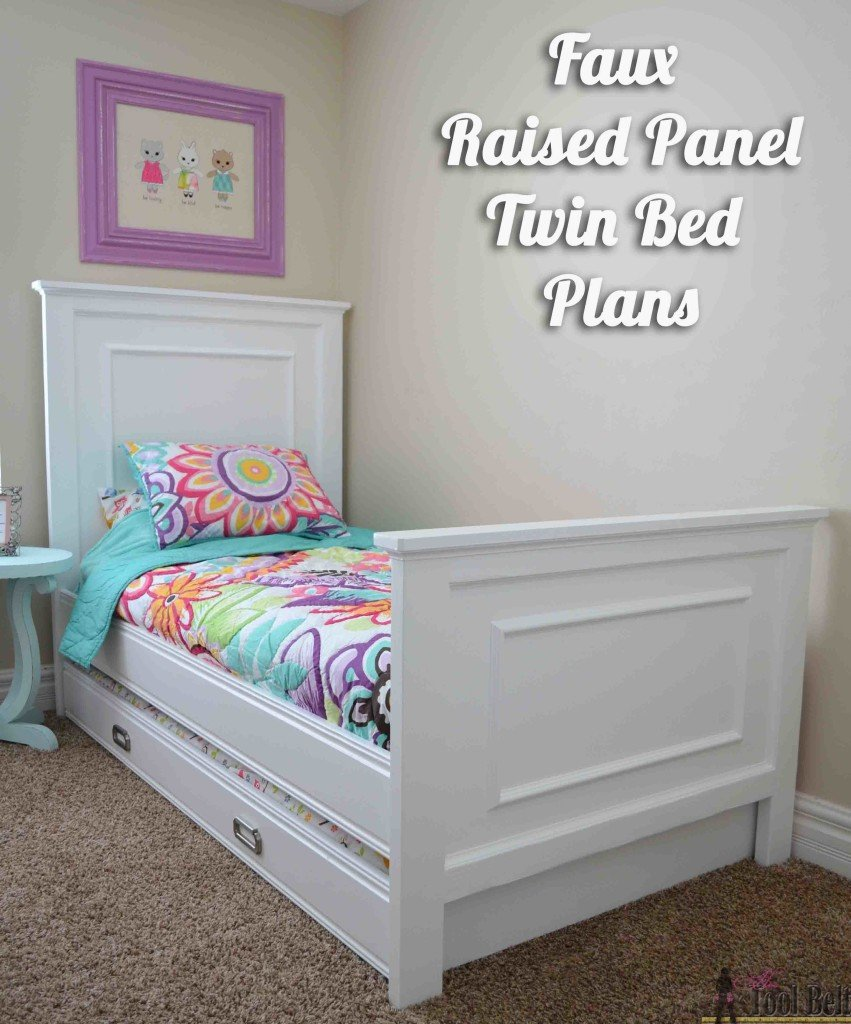 Twin Bed Faux Raised Panel Tool Belt How To Build A Wood Twin Bed Frame